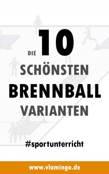 Die 10 schönsten Brennballvarianten