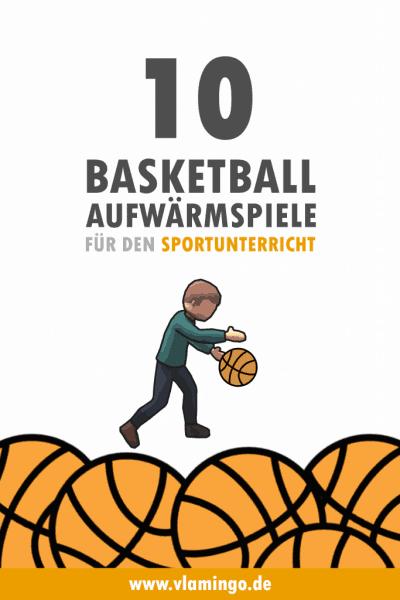 Basketball - 10 Aufwärmspiele für den Sportunterricht