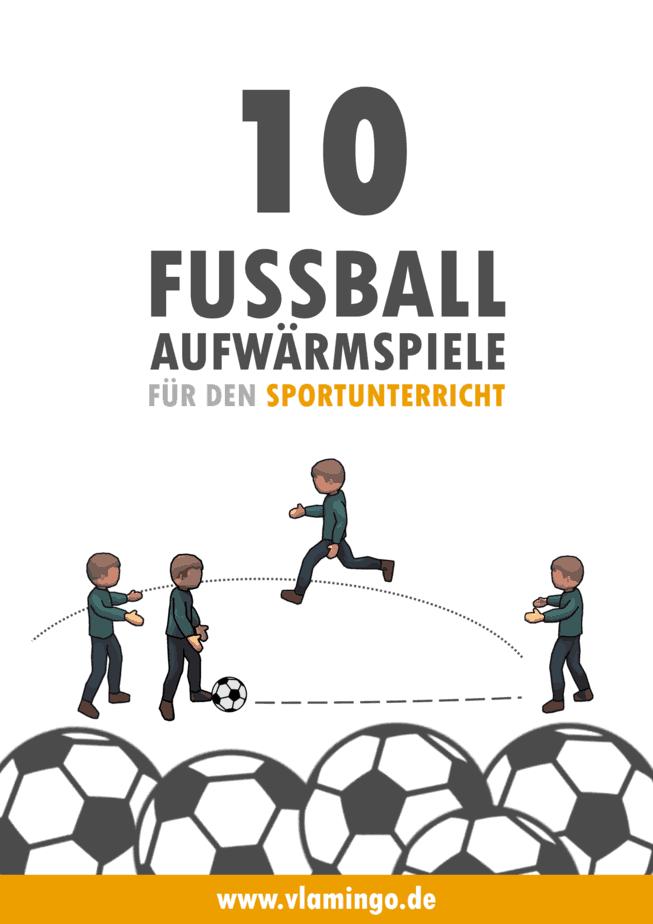 Fußball-Aufwärmspiele für den Sportunterricht