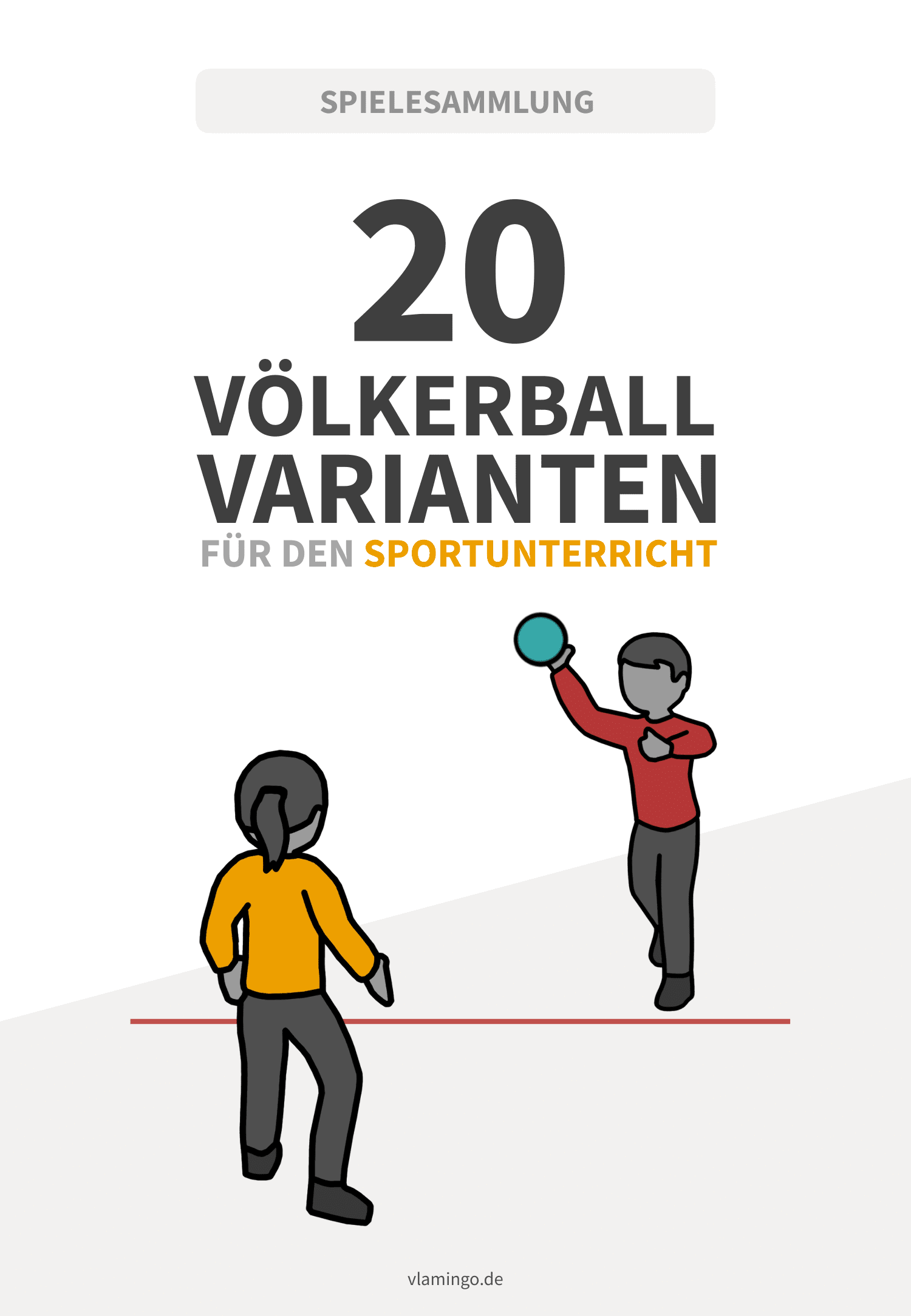 Völkerball - 20 Varianten für den Sportunterricht