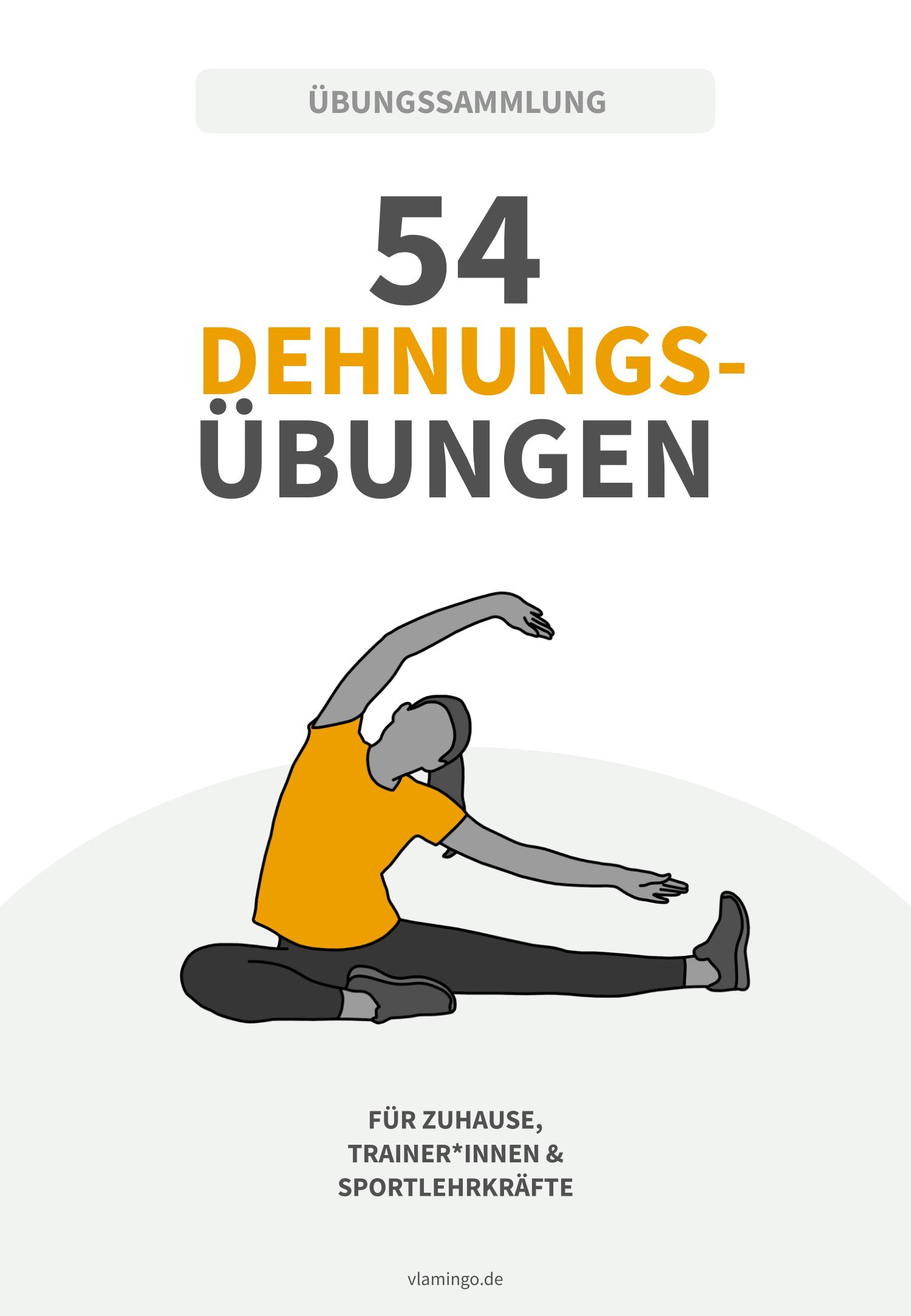 54 Dehnübungen für den Sporunterricht, zuhause & Verein