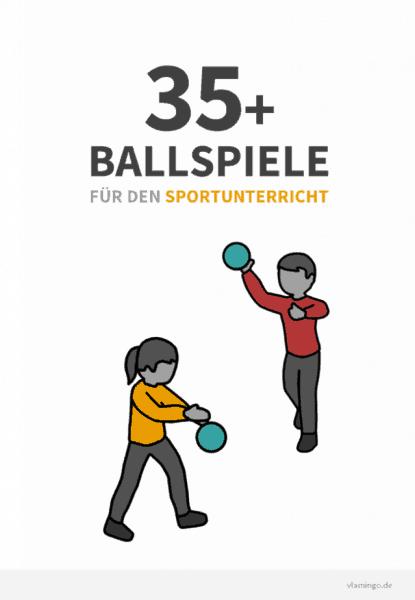 35+ Ballspiele für den Sportunterricht