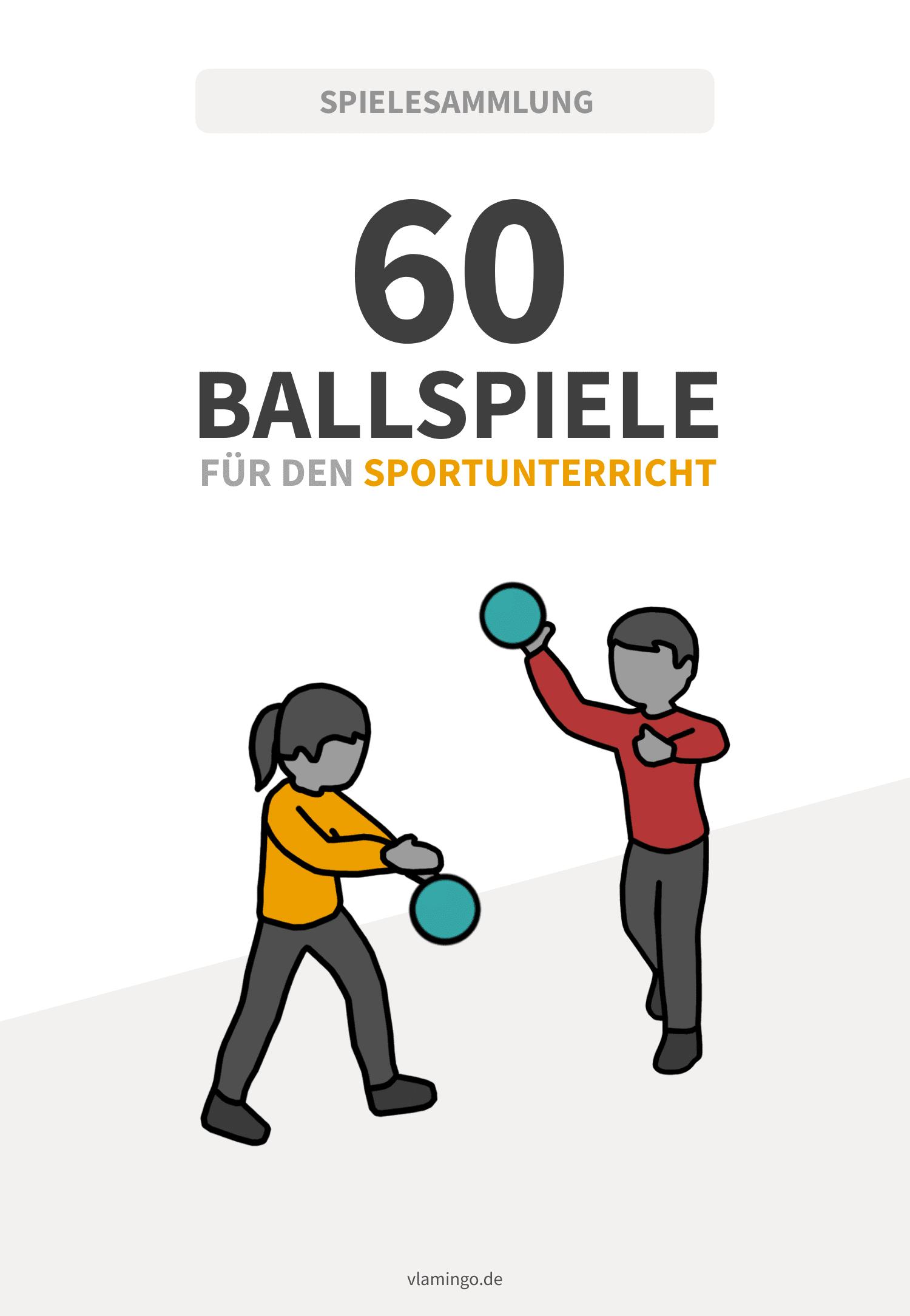 60 Ballspiele für den Sportunterricht & Verein