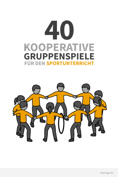 40 Gruppen- und Kooperationsspiele für den Sportunterricht